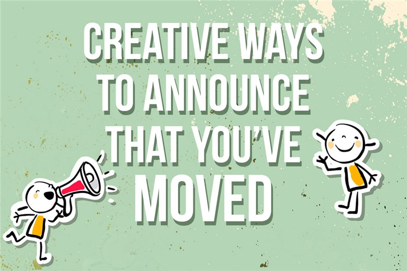 Creative Ways to Announce That You've Moved