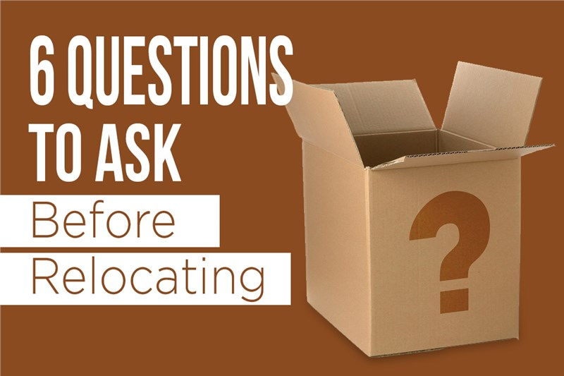 6 Questions To Ask Before Relocating