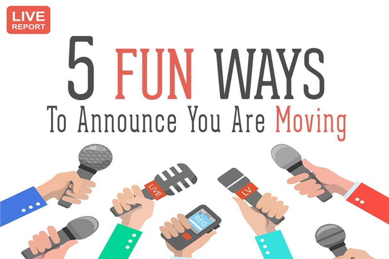 Five Fun Ways To Announce You Are Moving