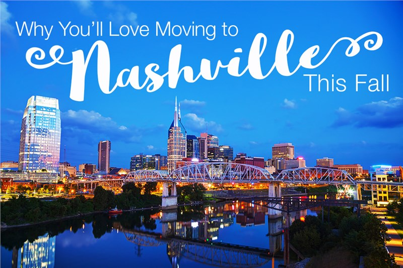 Why You'll Love Moving to Nashville This Fall