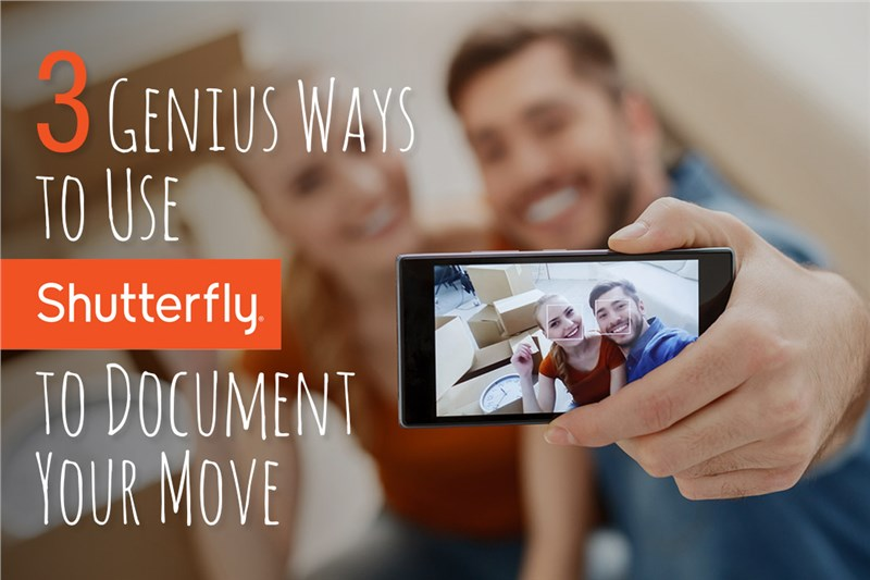 3 Genius Ways to Use Shutterfly to Document Your Move