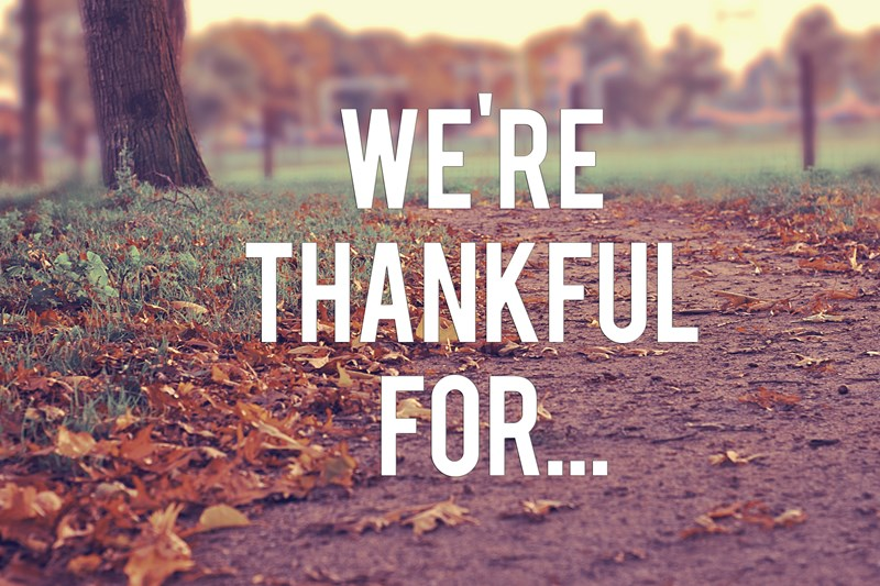 WE'RE THANKFUL FOR...