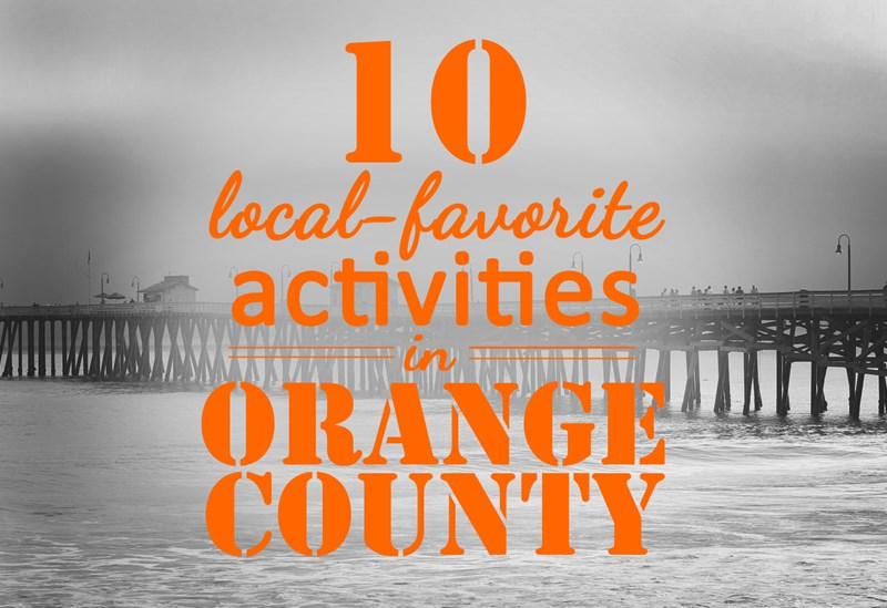 10 THINGS EVERYONE NEW TO ORANGE COUNTY MUST DO