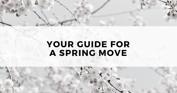 """Spring"" into Action with Our Tips for Moving During the Season"