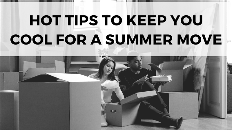 Hot Tips to Keep You Cool For a Summer Move