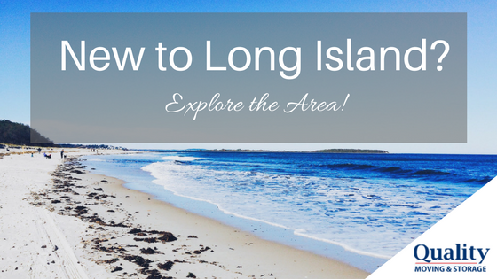 New to Long Island? Explore the Area!