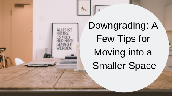 Downgrading: A Few Tips for Moving into a Smaller Space