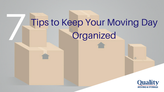 7 Tips to Keep your Moving Day Organized