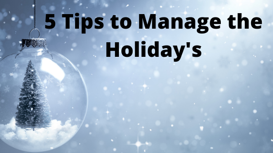 5 Tips to Manage the Holidays