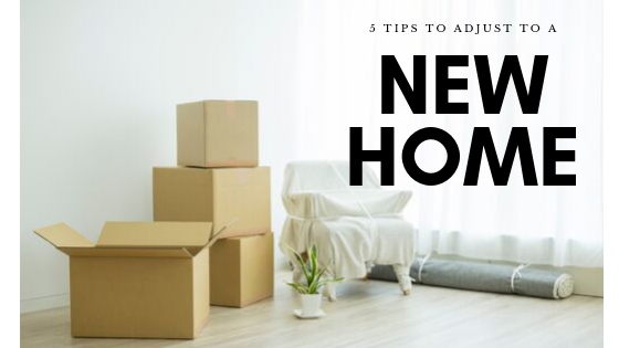5 Tips to Adjust to a New Home