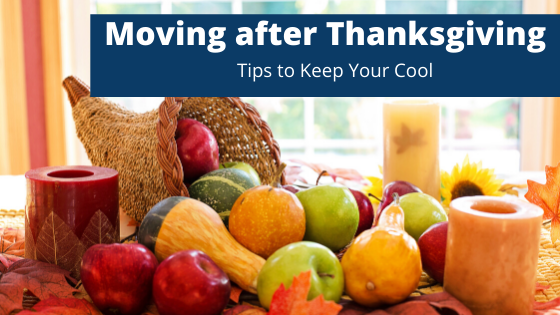 Moving After Thanksgiving: Tips to Keep Your Cool