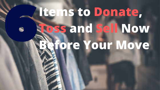 6 Items to Donate, Toss and Sell Now Before Your Move