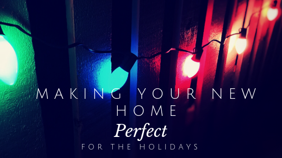 Making Your New Home Perfect for the Holidays