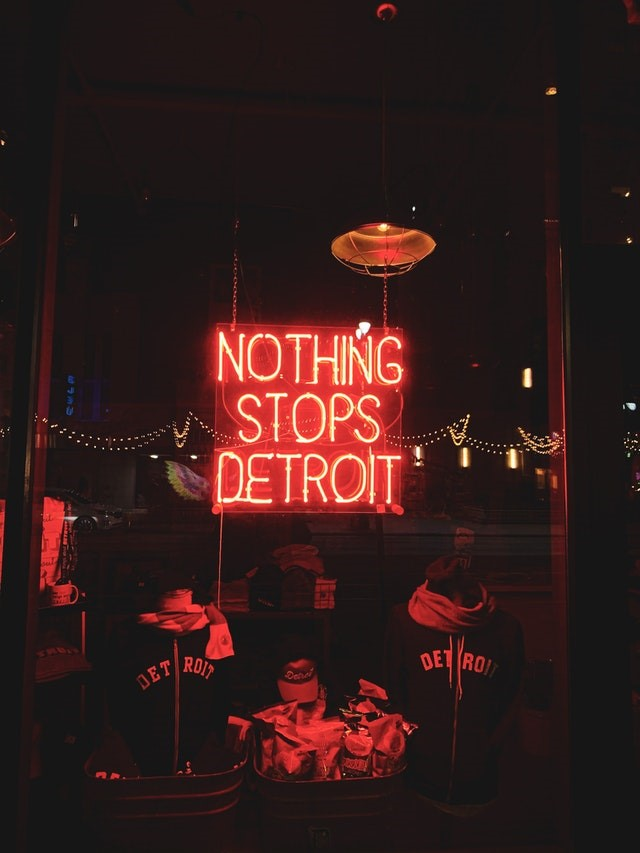 A neon sign saying ''Nothing stops Detroit''.